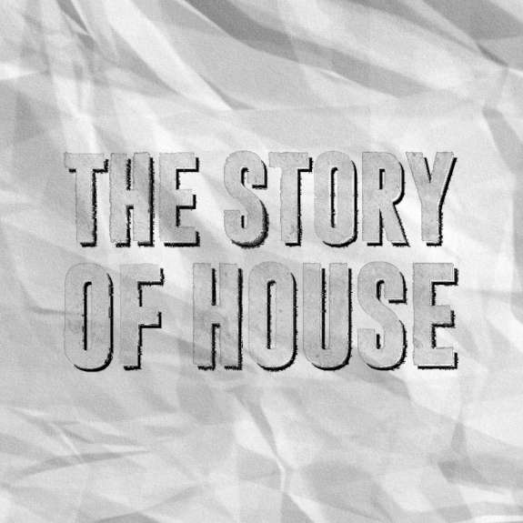 The Story of House